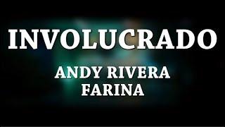 Involucrado   Andy Rivera [Letra] Ft Farina