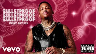 YG - Bulletproof (Audio) ft. Jay 305