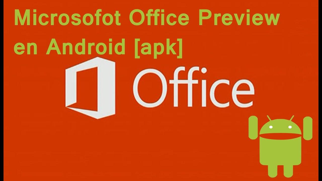 Microsoft Office Word, Power Point y Excel preview en cualquier Android. Ver descripción [APK]