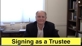 Signing as a Trustee
