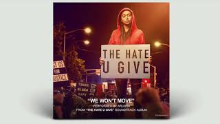 Arlissa   We Won't Move (Instrumental From The Hate U Give Official Soundtrack)