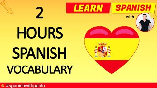 Spanish Vocabulary and Phrases with Dictionary for 2 hours.Learn Spanish with Pablo.