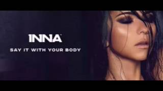 INNA-say it with your body-audio