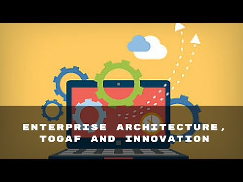 What is TOGAF and Innovation?   TOGAF 9.1 Online Training Video ...