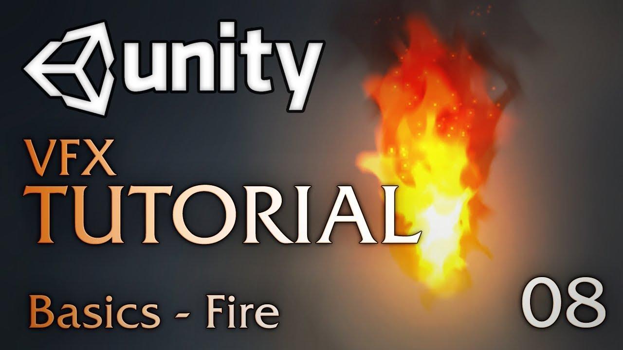 Unity VFX Tutorials - 08 - Basics (Fire)