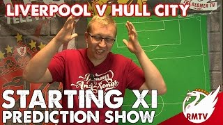 Liverpool V Hull City  Starting XI Prediction Show