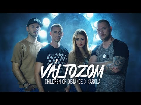 Children Of Distance X Karola Változom