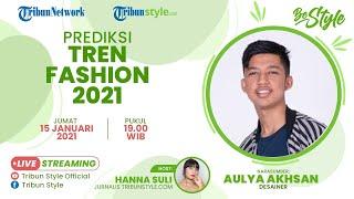 BE STYLE: Prediksi Tren Fashion 2021 Bersama Aulya Akhsan
