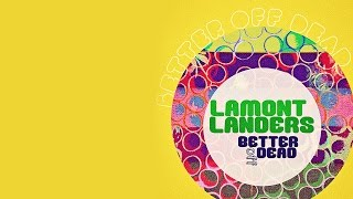 """""""Better Off Dead"""" Music Video - Lamont Landers - SINGLE AVAILABLE NOW"""