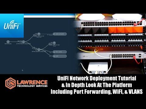 UniFi Network Deployment Tutorial & In Depth Look At The Platform / Port Forwarding, WiFI, & VLANS