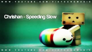 Chrishan - Speeding Slow