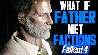 Fallout 4 - NORA WITH FATHER and NATE MEETS FACTIONS AFTER ENDING