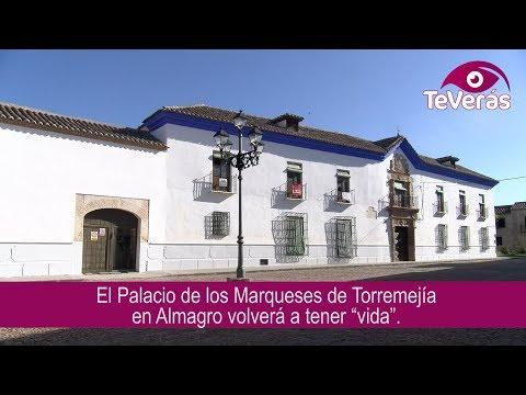 """El Palacio de los Marqueses de Torremejía en Almagro, volverá a tener """"vida"""""""