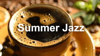 Happy June Jazz and Bossa Nova - Summertime Jazz Music to Relax
