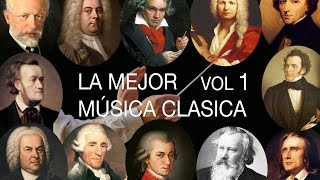 La Mejor Música Clásica Vol I - Mozart, Bach, Beethoven, Chopin, Brahms, Handel, Vivaldi, Wagner