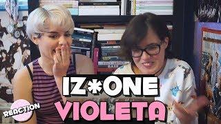 IZ*ONE (아이즈원)   VIOLETA (비올레타) ★ MV REACTION