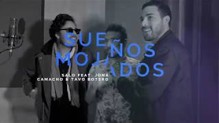 Salo Ft. Jona Camacho Y Tavo Botero   Sueños Mojados   (Live Session)