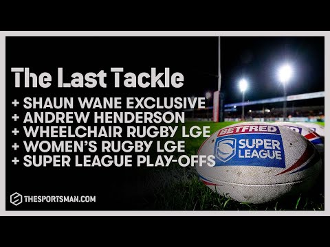 Rugby League this week: England's Shaun Wane and Warrington's Andrew Henderson join The Last Tackle