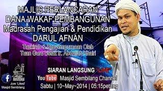 preview picture of video 'LIVE 10May2014 | Ustaz Abdullah Khairi ~ Tazkirah & Perlancaran Dana Wakaf Darul Afnan'