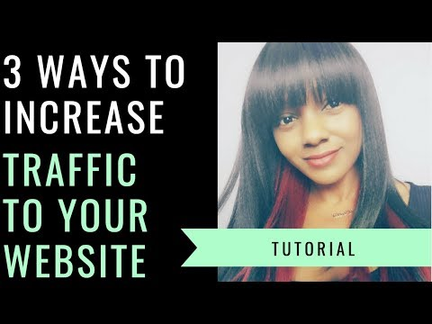 Top 3 Ways to Increase Traffic to Your Website [Small Biz]