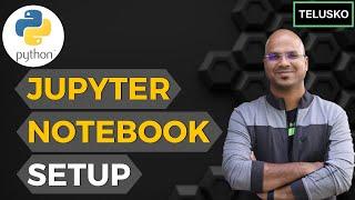 #77 Python Tutorial for Beginners |  Jupyter Notebook Setup