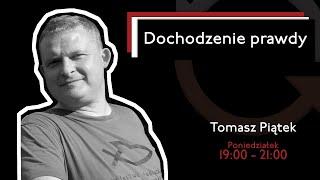Dochodzenie prawdy – odc. 14 – Tomasz Piątek – Donald Trump jako rosyjski agent. Aborcja w Polsce – wyrok  Agnieszka Czerederecka