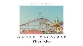 Mundo Paralelo   Vitor Kley (letra)