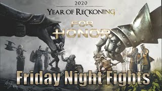 For Honor - Friday Night Fights Except it's Thursday