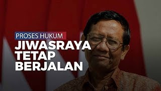 Mahfud MD Tegaskan Proses Hukum Kasus Dugaan Korupsi di PT Jiwasraya dan PT ASABRI Tetap Berjalan