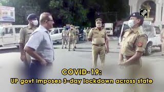 COVID-19: UP govt imposes 3-day lockdown across state