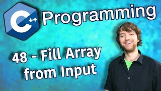 C++ Programming Tutorial 48 - Fill Array from Input