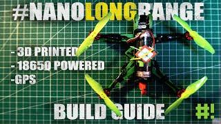 #NanoLongRange Build Guide - 3D Printed DIY FPV Drone