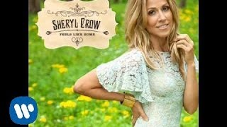 """Sheryl Crow - """"Stay At Home Mother"""" OFFICIAL AUDIO"""