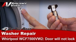 Whirlpool Washer,  will not start in  any cycles - Door Switch repair  WCF7500VW2