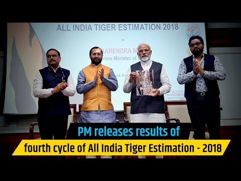 PM releases results of fourth cycle of All India Tiger Estimation - 2018