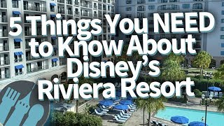 5 Things You Need To Know About Disneys Riviera Resort