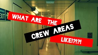 What are the crew areas like?! (On a cruise ship)