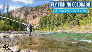 FLY FISHING COLORADO ... a little extra split shot goes a long way!