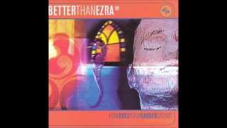 Better Than Ezra - Everything in 2's