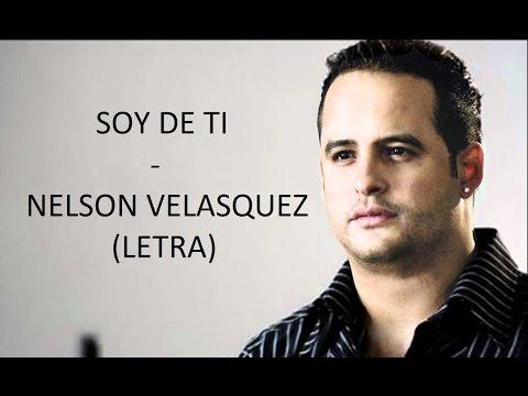 Soy De Ti Nelson Velásquez
