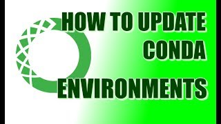 How To Completely Update Your Conda Environments!