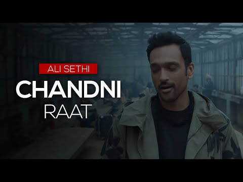 Chandni Raat | Ali Sethi (Official Music Video)