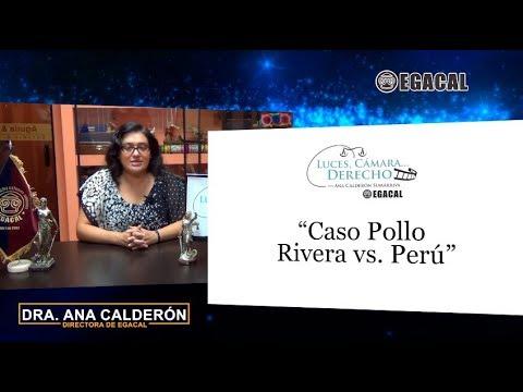 Programa 67 - Caso Pollo Rivera vs. Perú - Luces Cámara Derecho - EGACAL