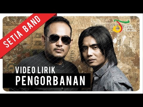Setia Band - Pengorbanan | Video Lirik Mp3