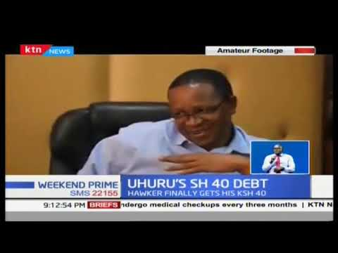 Attention President Uhuru Kenyatta, your Kshs.40 debt is fully settled