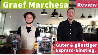 Graef Marchesa im Test - Gute Espressomaschine für den Einstieg!