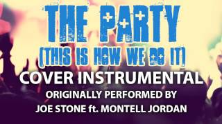 The Party (This Is How We Do It) (Instrumental) [In the Style of Joe Stone feat. Montell Jordan]
