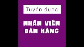 Tuyển NHÂN VIÊN BÁN HÀNG lương 4-6 TRIỆU tại các quận 1, 2, 3, 5, 7, Bình Thạnh, Tân Bình, Bình Tân