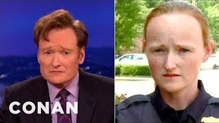 Conan Has Been Moonlighting As A Police Lady! - CONAN on TBS - Video Youtube