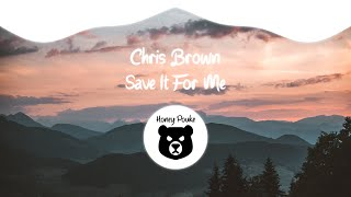 Chris Brown - Save It For Me
